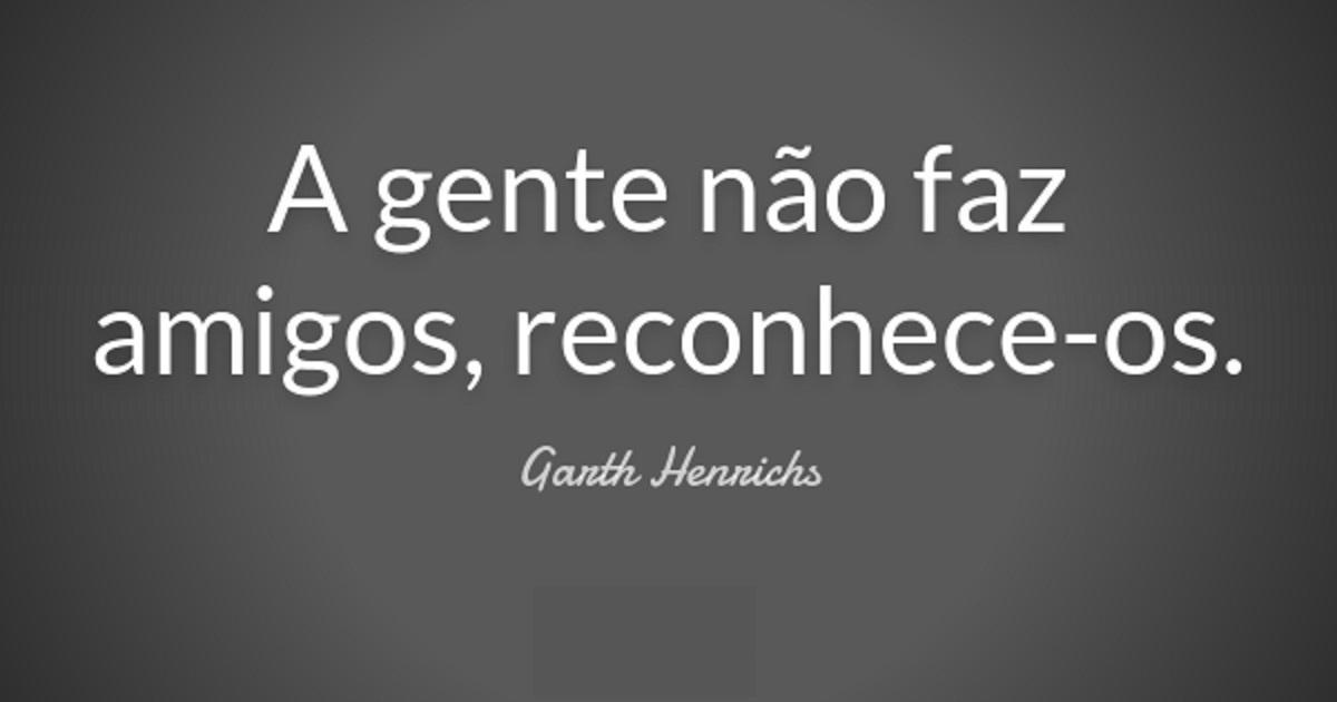 Frases de Garth Henrichs